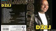 Dzej - Uspori malo sudbino sestro - Audio 2007 ( bg,sub )