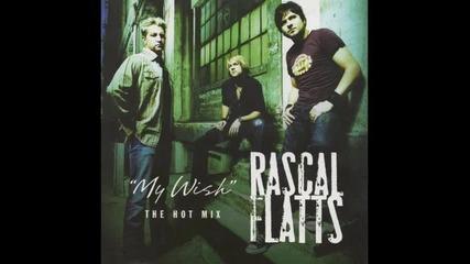 Rascal Flatts - My Wish | Превод