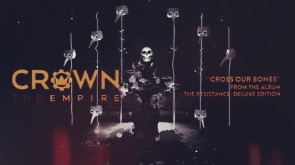 Crown The Empire - Cross Our Bones