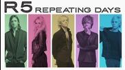 R5 - Repeating Days + превод