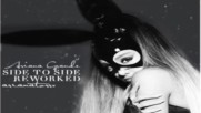Ariana Grande ft. Nicki Minaj - Side to Side Reworked (audio)