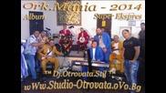 11.ork.мania - Kalie Dancho Iliev Super Ekspres.dj.otrovata.stil.2014