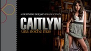 Caitlyn - Una Noche Mas / Deepside Deejays Production