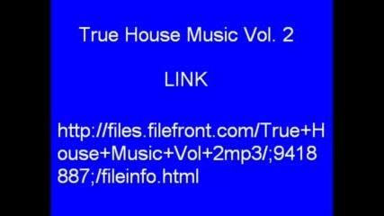 Как Да Свалите True House Music Vol. 1 И 2