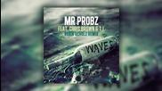 Mr. Probz feat. Chris Brown & T.i. - Waves (robin Schulz Remix)