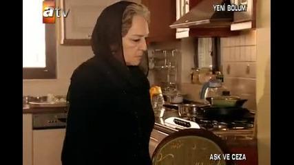 Ask ve ceza (любов и наказание ) - 7 епизод / 2 част + бг суб
