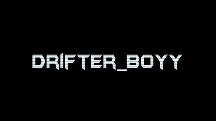 Drifter_boyy Intro