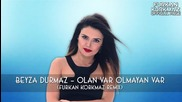 Beyza Durmaz Olan Var Olmayan Var Furkan Korkmaz Remix Mistir Dj Turkish Pop Mix Bass 2016 Hd