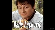 Rade Lackovic - Moja si (hq) (bg sub)