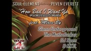 Soul Element feat. Peven Everett - How Bad I Want Ya