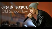 Justin Bieber - Old School Flow