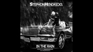 Stephon Handricks - In The Rain