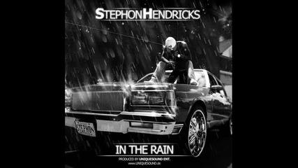 Stephon Handricks - In The Rain