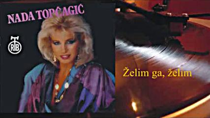 Nada Topcagic - Zelim gazelim 1985