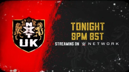 WWE NXT UK arrives on WWE Network tonight at 8 BST