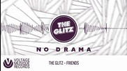 The Glitz - Friends ( Original Mix )