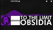 [dubstep] - Obsidia - To The Limit [monstercat Release]