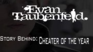 """Evan Taubenfeld - Story Behind """"Cheater Of The Year"""" [Web Clip] (Оfficial video)"""