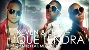 Супер Хитче! Keven y Ery ft. Mega Sexxx - Que Tendra ( Official Remix )