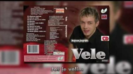 Vele - Jos je volim - (Audio 2009)