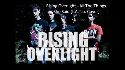 Rising Overlight - All The Things She Said (t.a.t.u. cover)