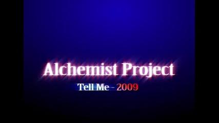 Alchemist Project - Tell Me 2009