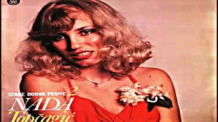 Nada Topcagic - Sinoc ja i moja kona - Audio 1980 Hd