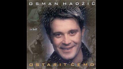 Osman Hadzic - Obrisi suze, baksuze (hq) (bg sub)