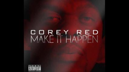 Corey Red Make It Happen feat. Marka
