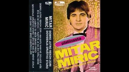 Mitar Miric - Zar sam tako brzo zaboravljen - (Audio 1982) HD