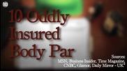 10-те Най-странни застраховани части от тялото !