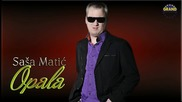 Sasa Matic - Opala - (Audio 2011)