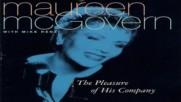 Maureen Mcgovern ☀️ The Pleasure Of His Company