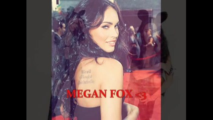Megan Fox / I love her !