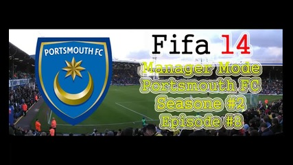 Fifa 14 Manager Mode Portsmouth Fc S2. E8.