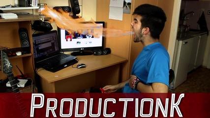 Productionk - Как да бълваме огън!