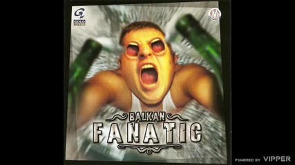 Balkan Fanatic - Gipsy Cool - (Audio 2001)