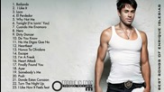 Enrique Iglesias s Greatest Hits Best Songs Of Iglesias [full Album]