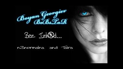 n3normalna feat Taira & Boyan Georgiev Bobstar - Bez Izhod