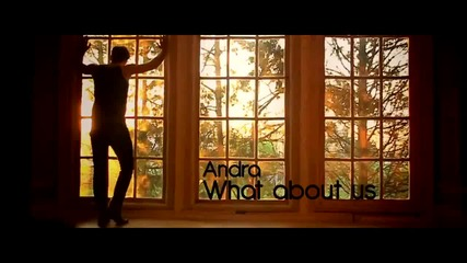 Andra - What about us (hd)
