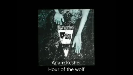 Adam Kesher - Challenging Nature - Hour of the wolf