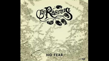 The Rasmus - No Fear [ Chris Venna Remix ]