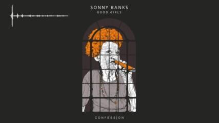 ♣ Sonny Banks - Good Girls Confession ♣