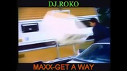 Maxx - Get A Way (remix) {official video}
