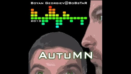 Boyan Georgiev@bobstar - Autumn (2012 - 2013)