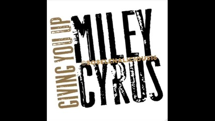 Miley Cyrus - Giving You Up (2010 New Song!)