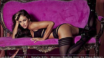 Natalia Kills - Mirrors ( Bentley Grey Nu Disco Remix )