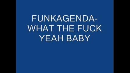 Funkagenda - What The Fuck