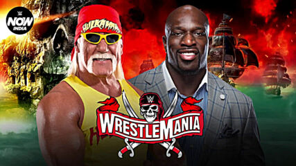 5 Reasons Why You Should Not Miss WrestleMania 37: WWE Now India