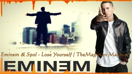 • Eminem & Spol - Lose Yourself •» 7he Magician •» Mashup •» 2014 •